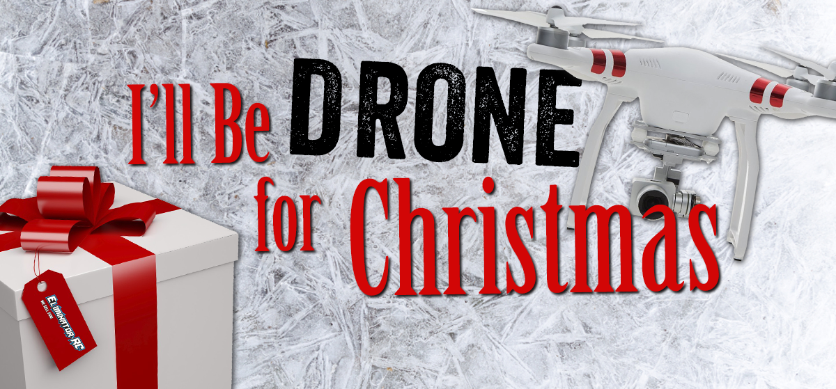 I'll Be Drone for Christmas!